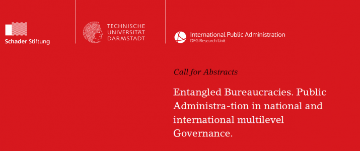 "Call for Abstracts: ""Entangled Bureaucracies. Public Administration in national and international multilevel Governance."""